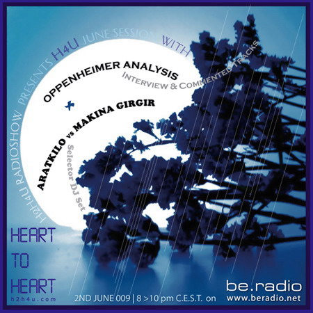 OOoo heart to heart – h2h4u.com – H 2 H4U with OPPENHEIMER ANALYSIS, aratkiLo and MAKINA GiRGiR. ooOO