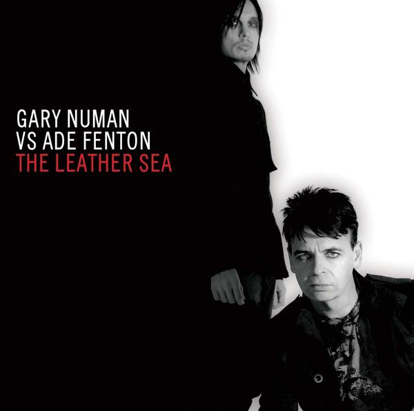 Ade Fenton feat Gary Numan - The Leather Sea