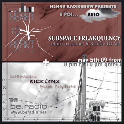 h2h E POI ... BUIO - h2h4u - heart to heart - with SUBSPACE FREAKQUENCY DJ & KICKLYNX